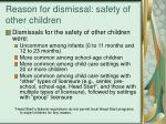 reason for dismissal safety of other children
