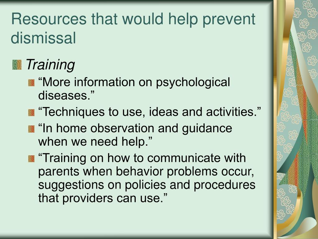 Resources that would help prevent dismissal