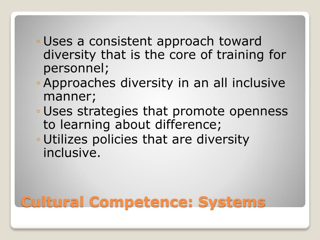 Uses a consistent approach toward diversity that is the core of training for personnel;