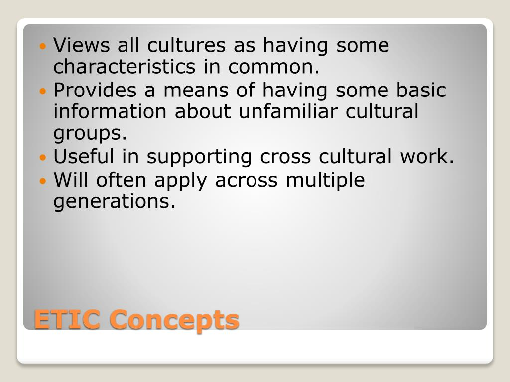 Views all cultures as having some characteristics in common.