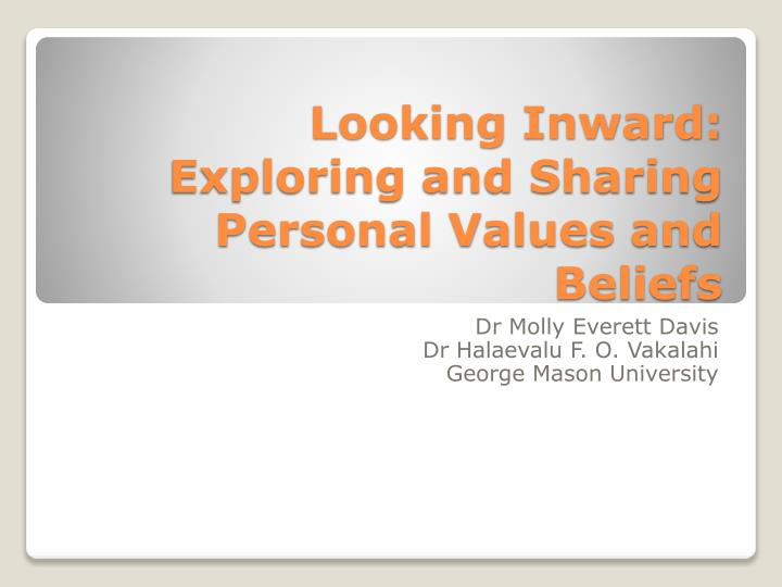 Looking inward exploring and sharing personal values and beliefs
