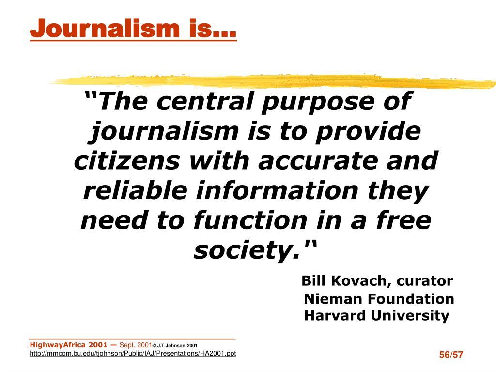 Journalism is…