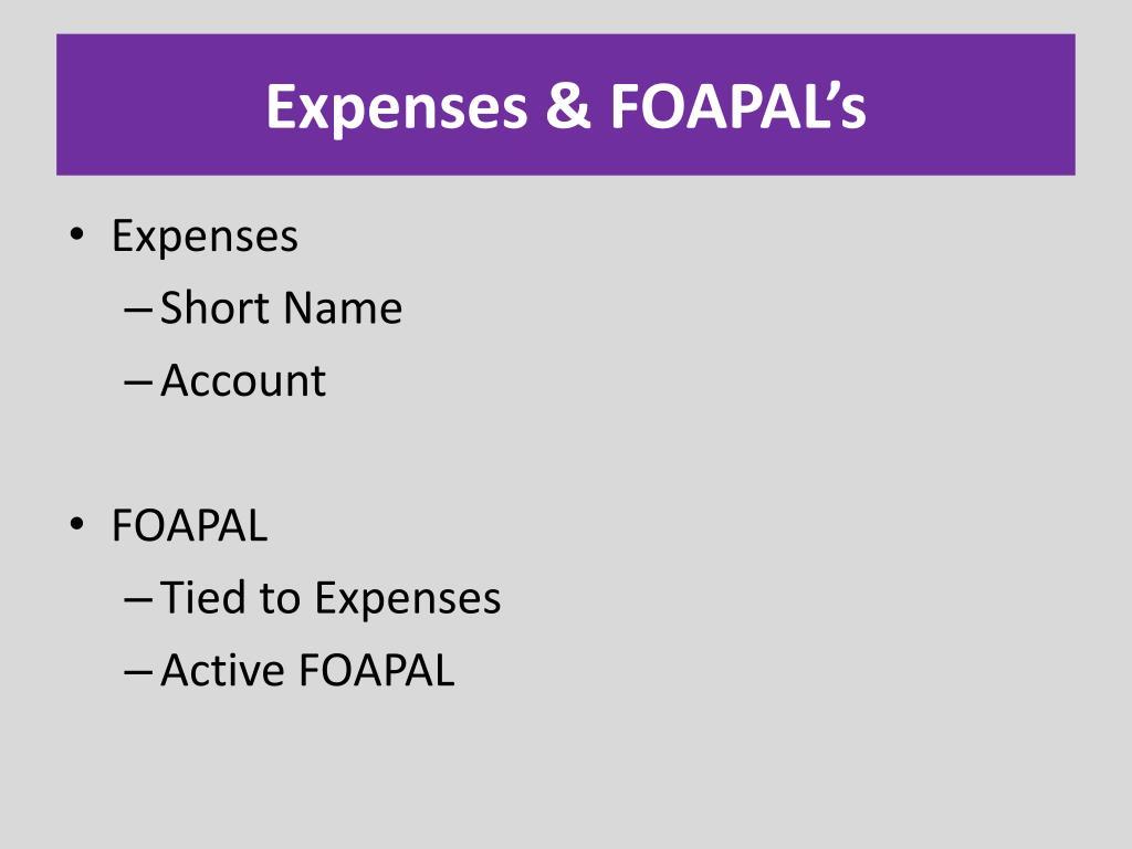 Expenses & FOAPAL's
