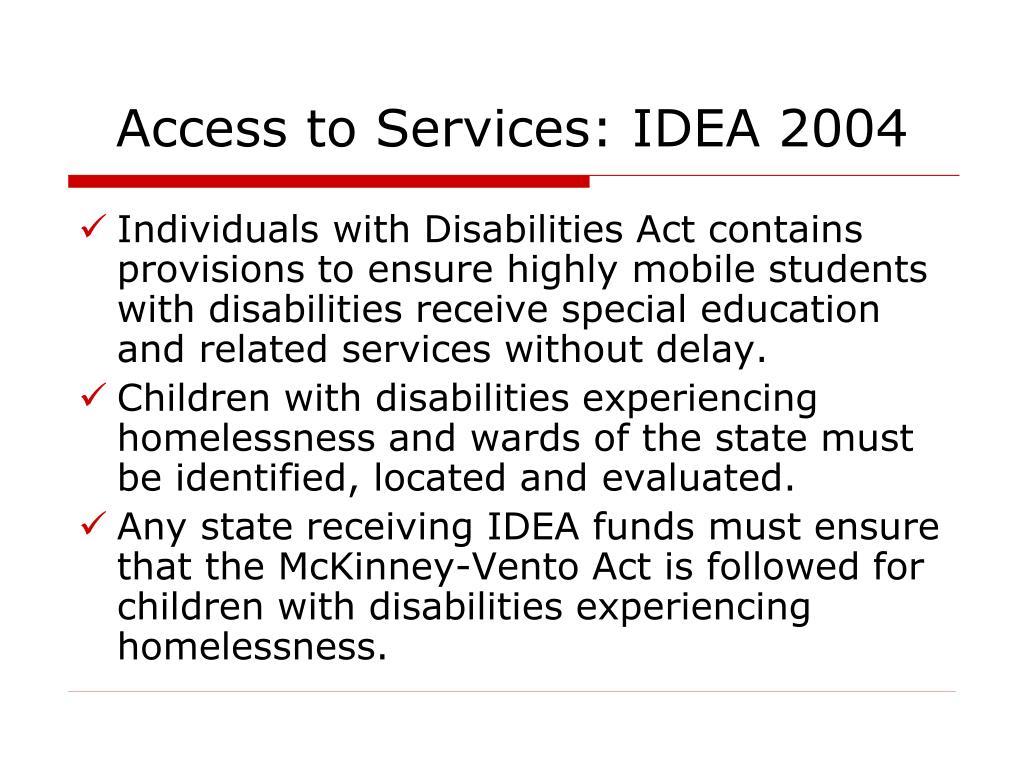 Access to Services: IDEA 2004