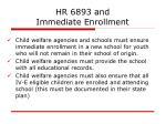 hr 6893 and immediate enrollment