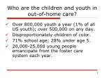 who are the children and youth in out of home care