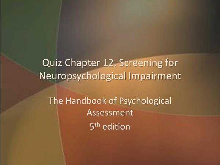 quiz chapter 12 screening for neuropsychological impairment n.