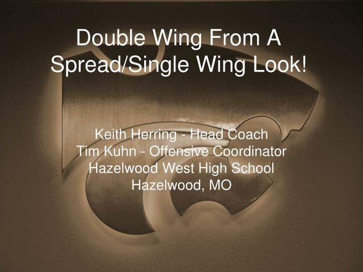 double wing from a spread single wing look n.