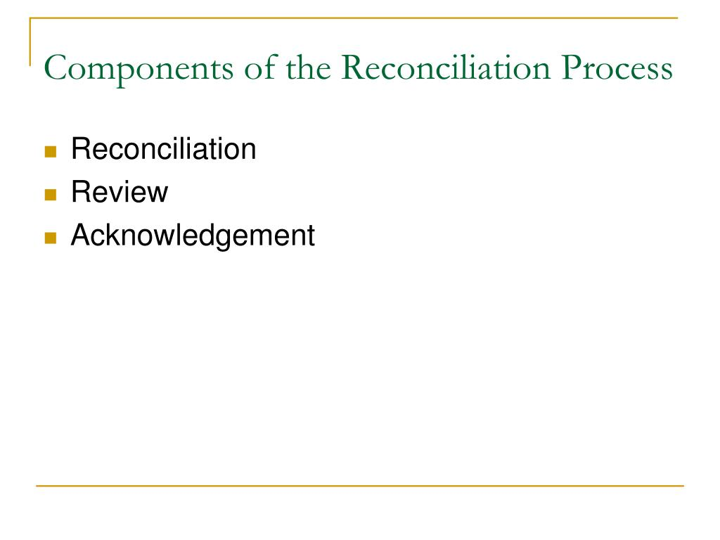 Components of the Reconciliation Process