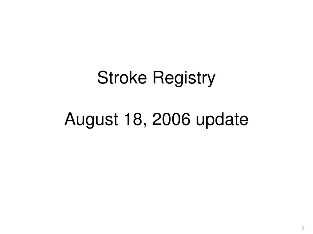 stroke registry august 18 2006 update l.