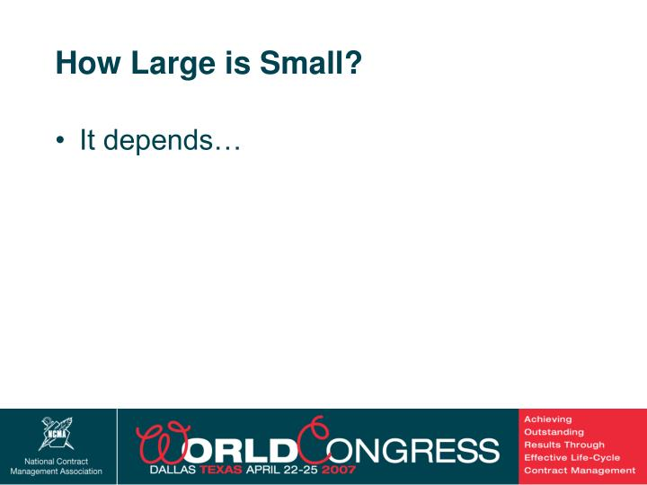 How large is small