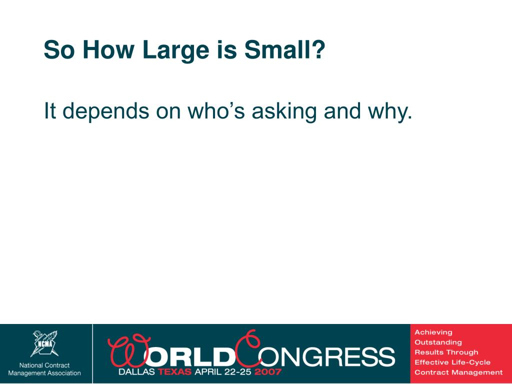 So How Large is Small?