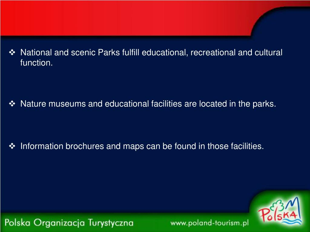 National and scenic Parks fulfill educational, recreational and cultural function.