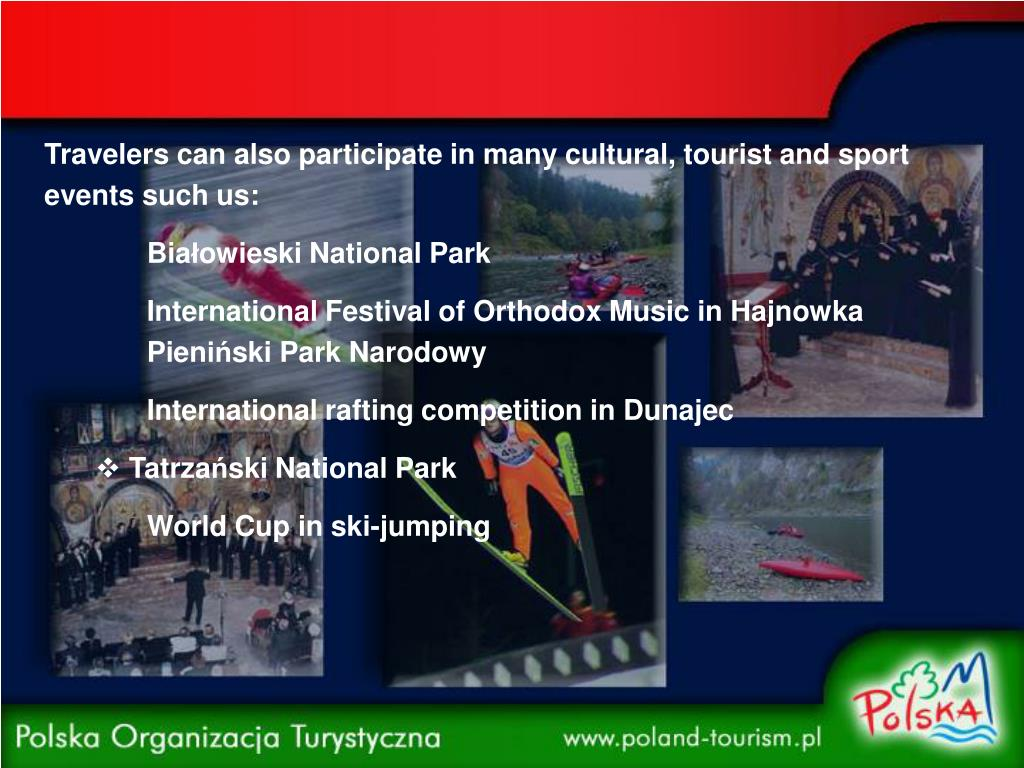 Travelers can also participate in many cultural, tourist and sport events such us: