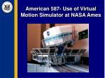 american 587 use of virtual motion simulator at nasa ames