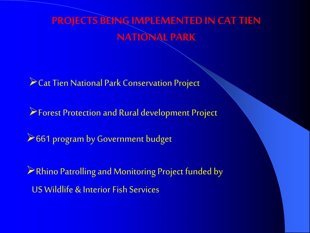 PROJECTS BEING IMPLEMENTED IN CAT TIEN NATIONAL PARK