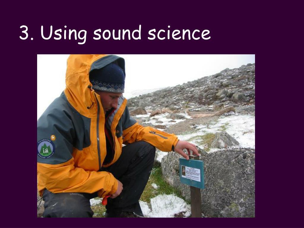 3. Using sound science