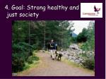 4 goal strong healthy and just society