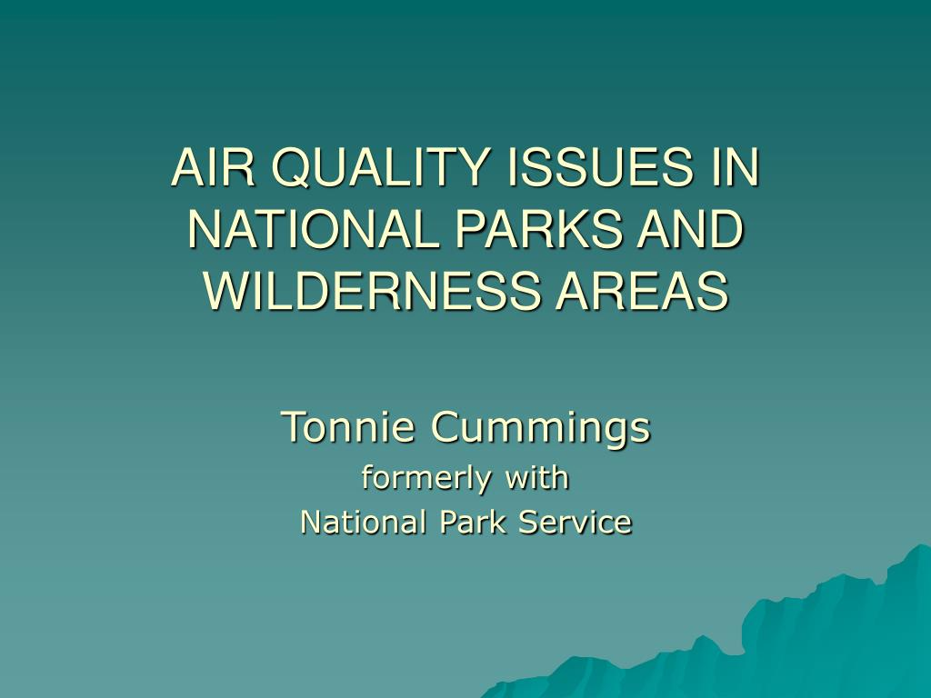 air quality issues in national parks and wilderness areas l.