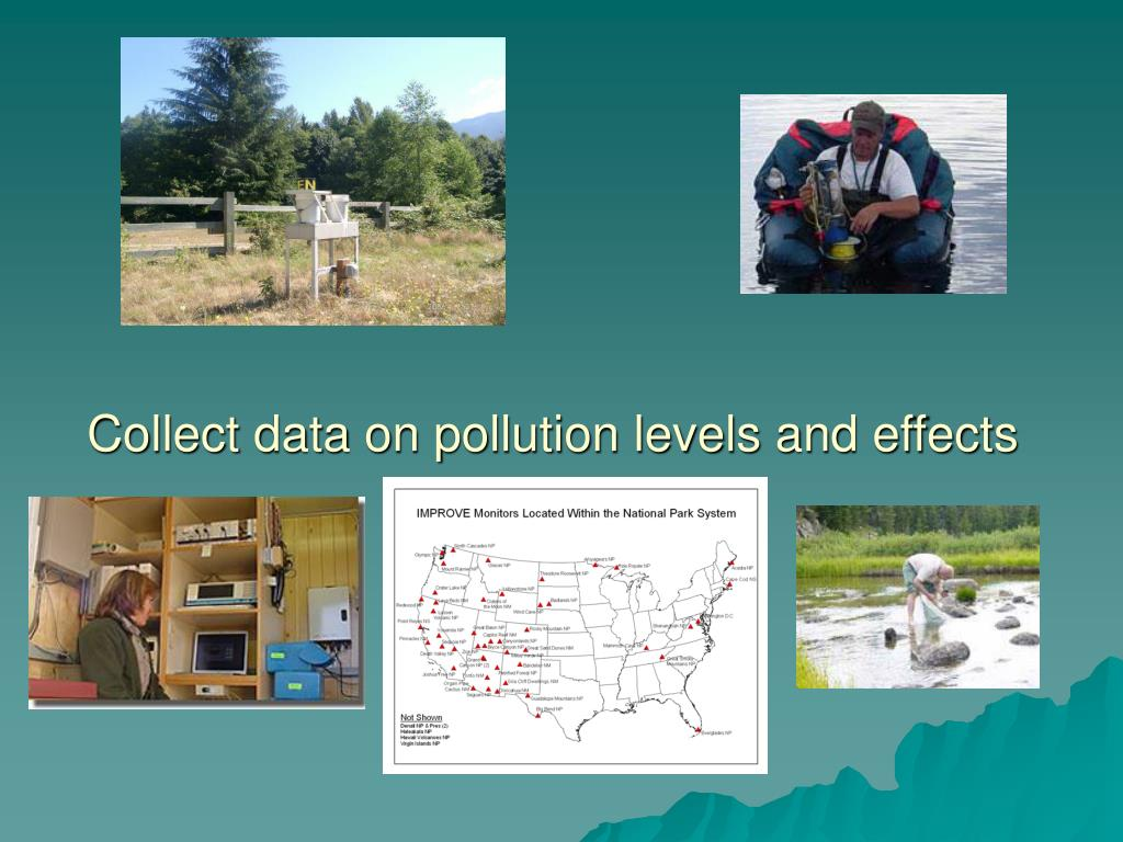 Collect data on pollution levels and effects
