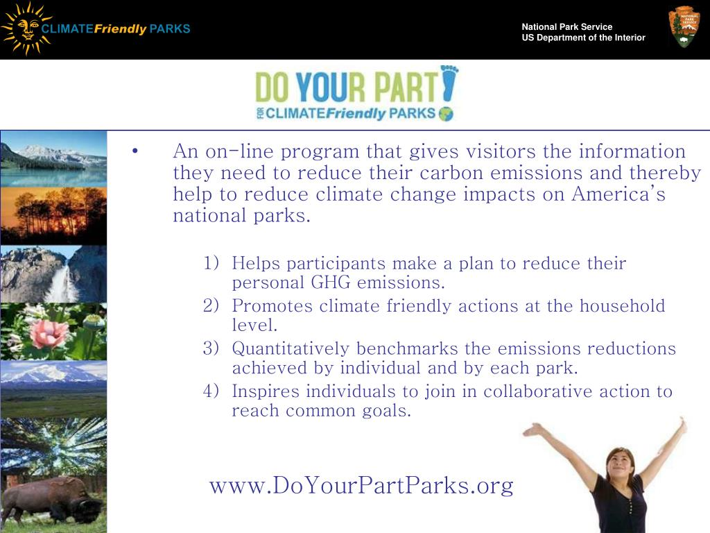 An on-line program that gives visitors the information they need to reduce their carbon emissions and thereby help to reduce climate change impacts on America's national parks.