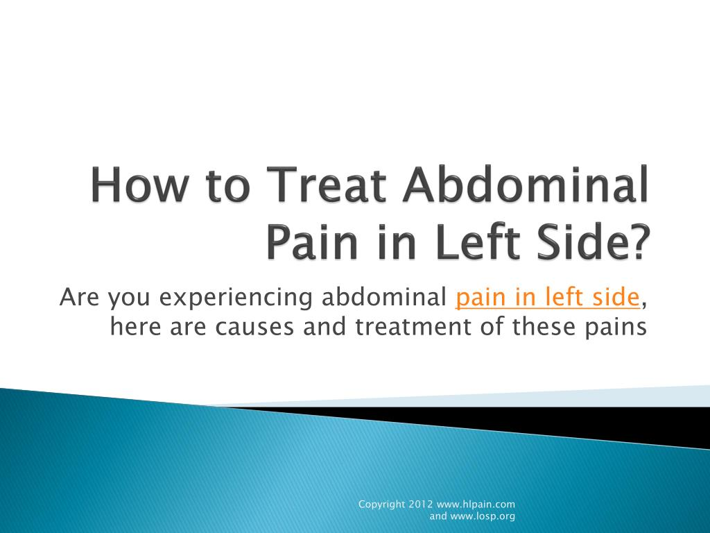 PPT - how to Treat Abdominal Pain in Left Side PowerPoint