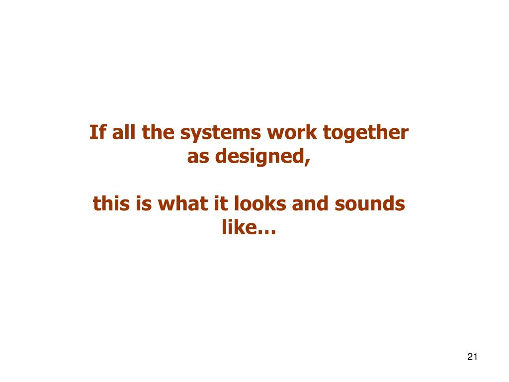 If all the systems work together