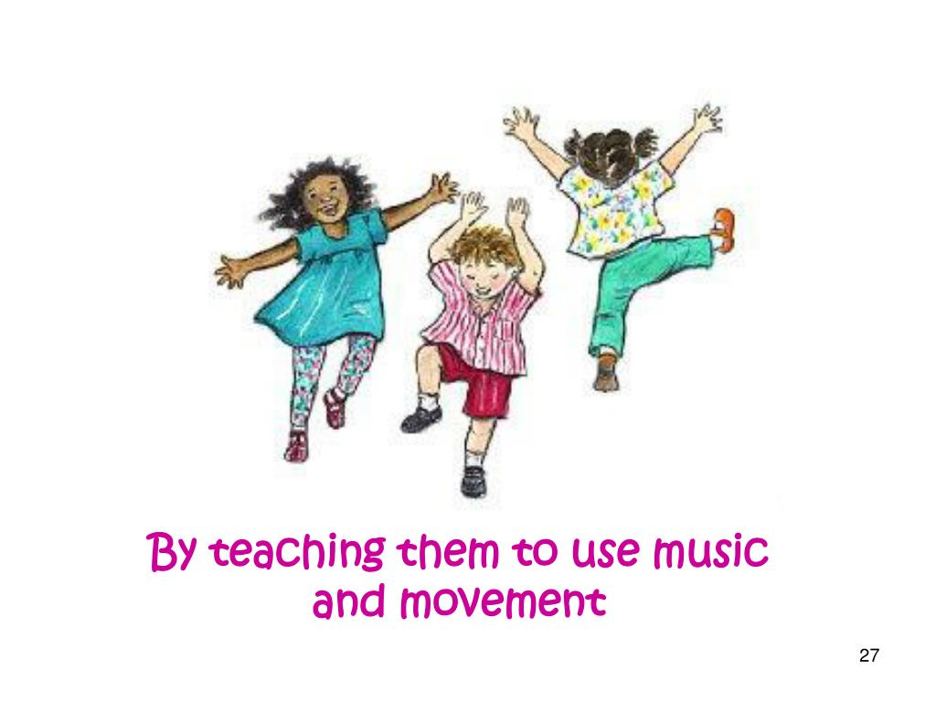 By teaching them to use music