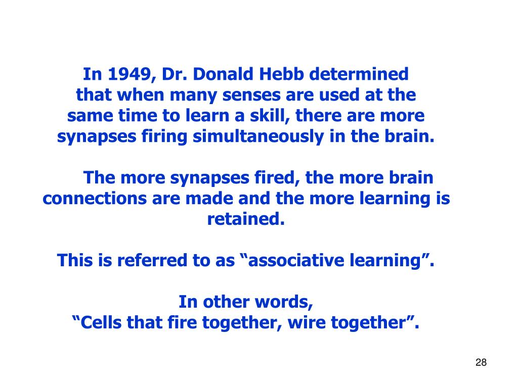 In 1949, Dr. Donald Hebb determined