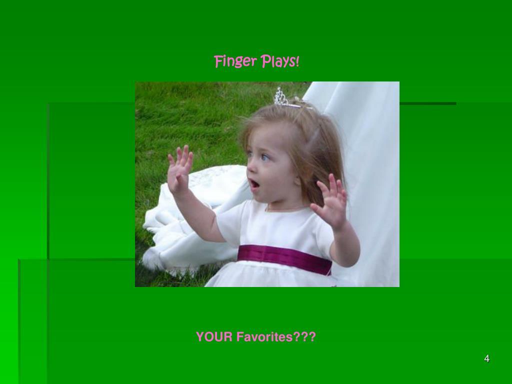 Finger Plays!