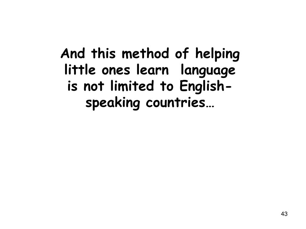 And this method of helping little ones learn  language