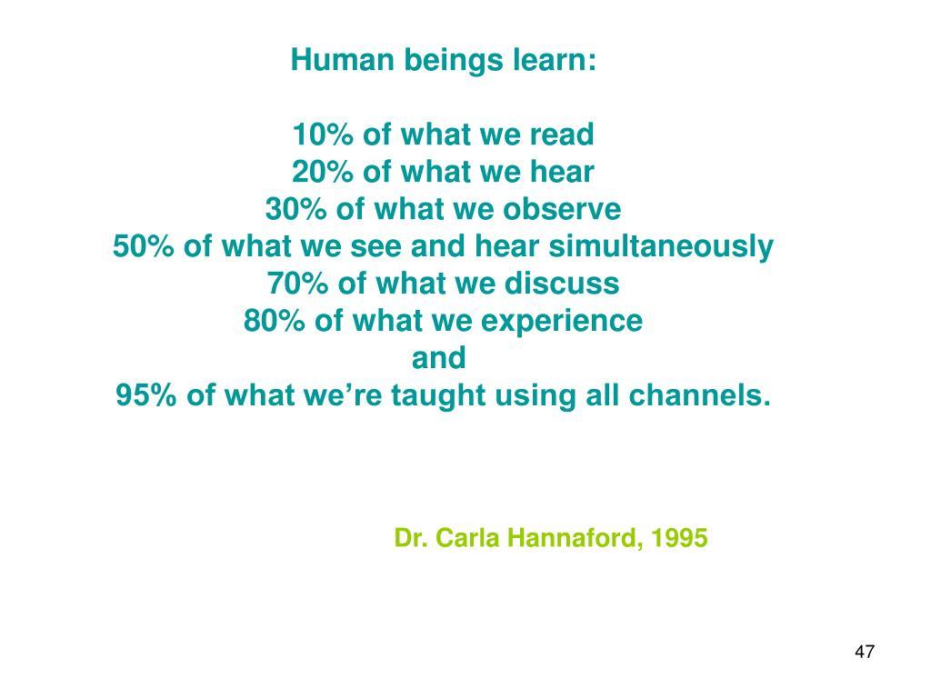 Human beings learn: