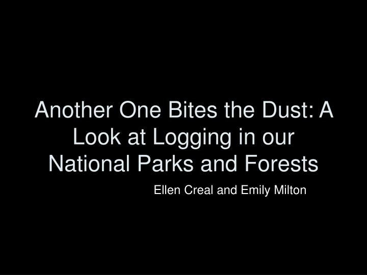 Another one bites the dust a look at logging in our national parks and forests