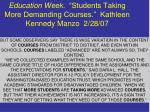 education week students taking more demanding courses kathleen kennedy manzo 2 28 07