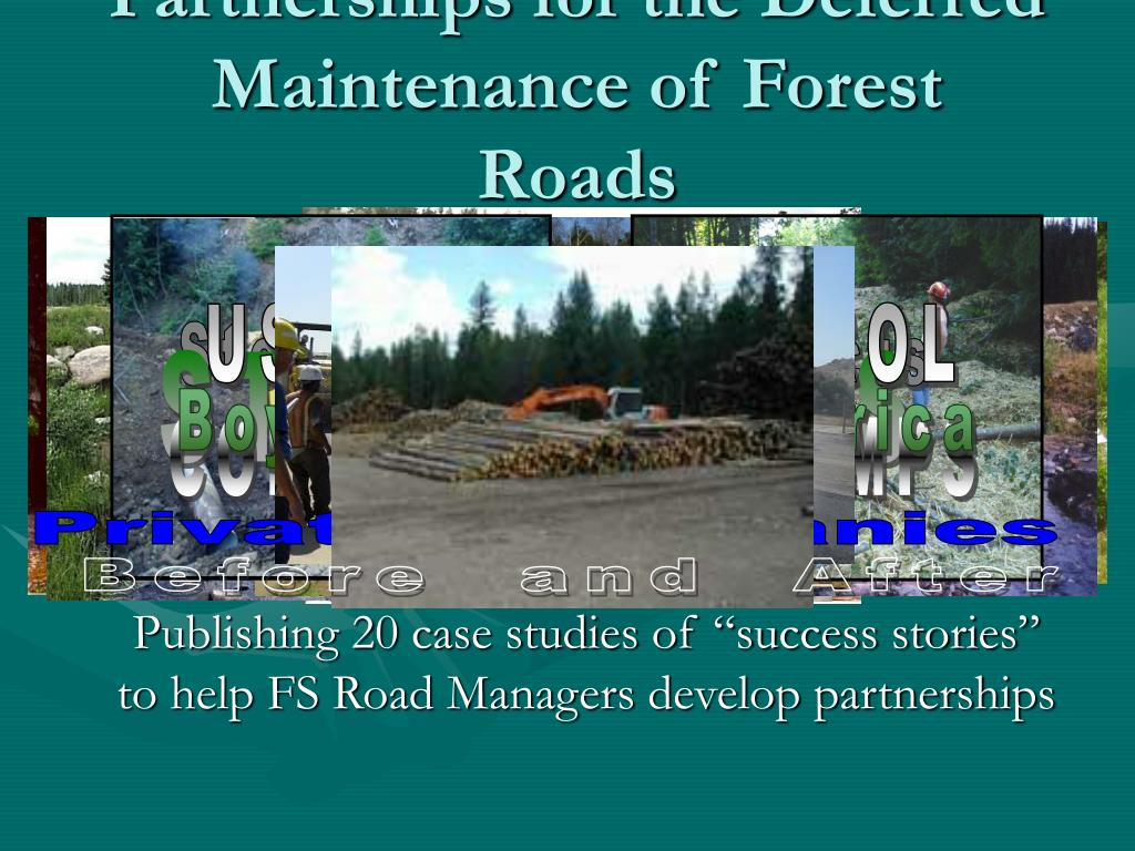 partnerships for the deferred maintenance of forest roads l.