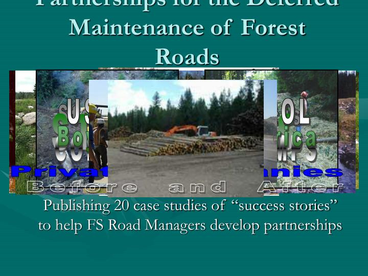 Partnerships for the deferred maintenance of forest roads