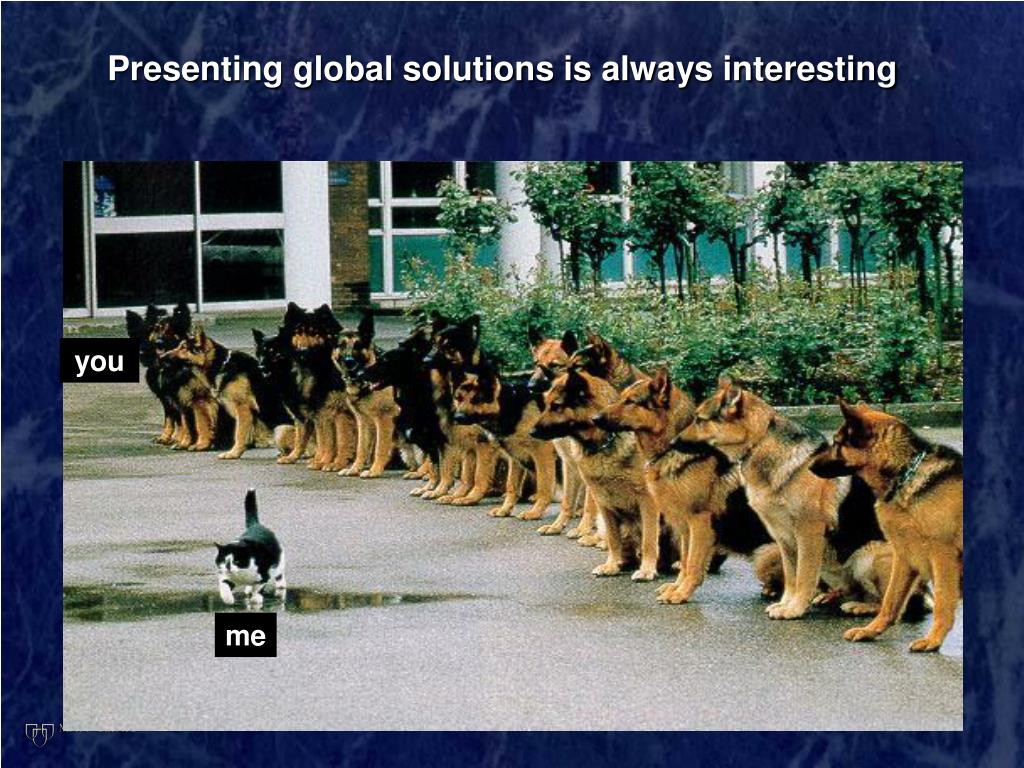 Presenting global solutions is always interesting