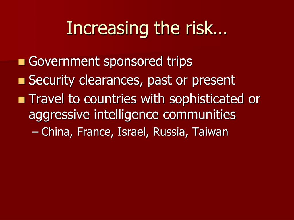 Increasing the risk…