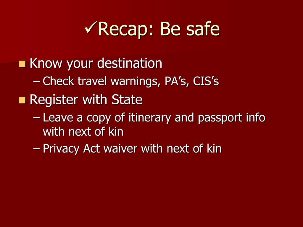 Recap: Be safe