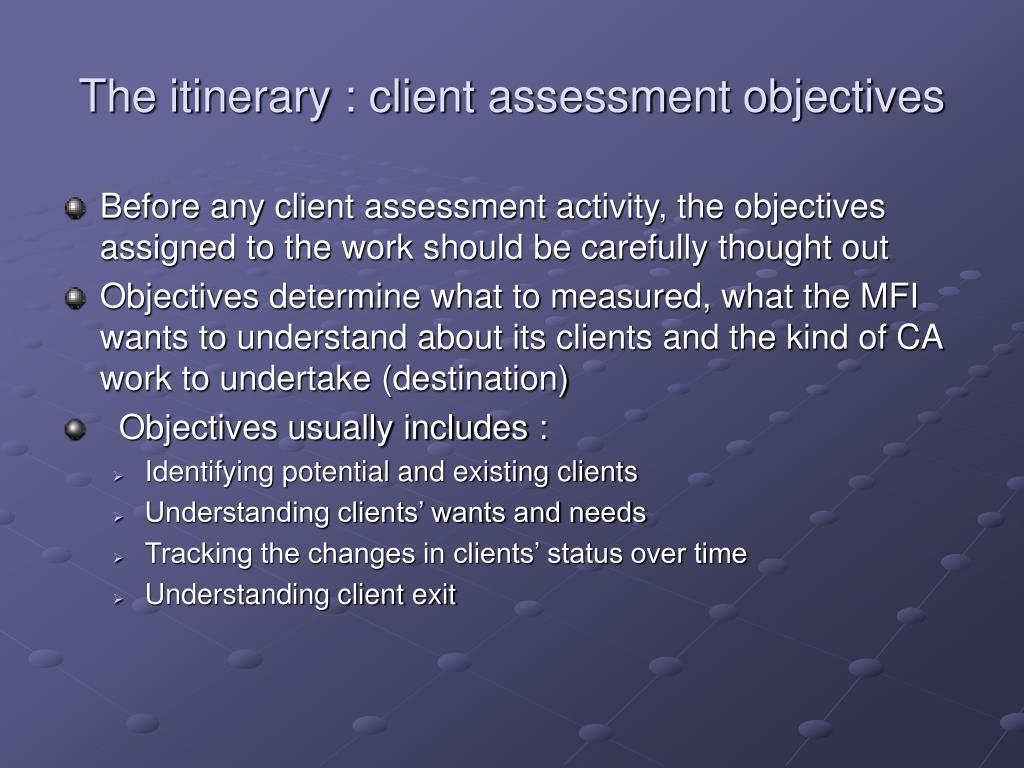 The itinerary : client assessment objectives
