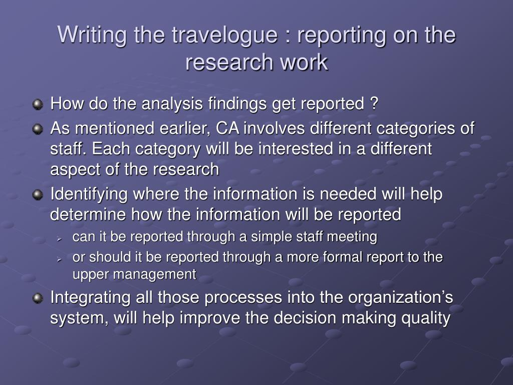 Writing the travelogue : reporting on the research work