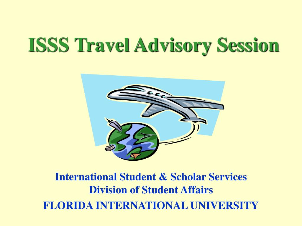 isss travel advisory session l.