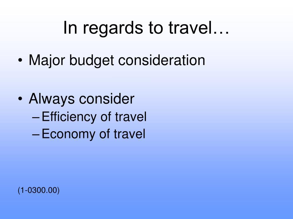 In regards to travel…
