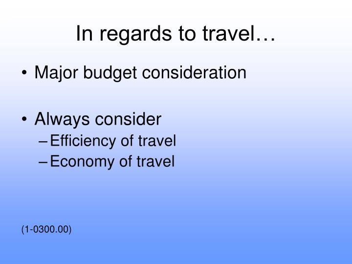 In regards to travel