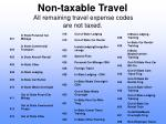 non taxable travel all remaining travel expense codes are not taxed