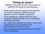 timing an issue sabrhs financials warrants issued daily but sabhrs hr checks are only biweekly