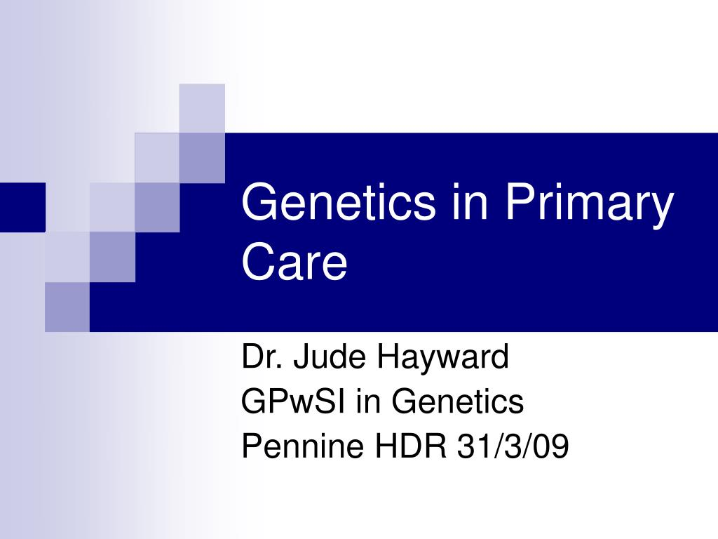 PPT - Genetics in Primary Care PowerPoint Presentation ...