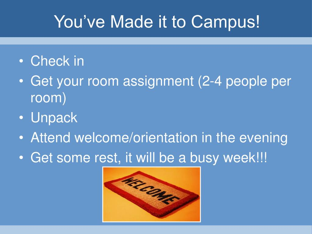You've Made it to Campus!