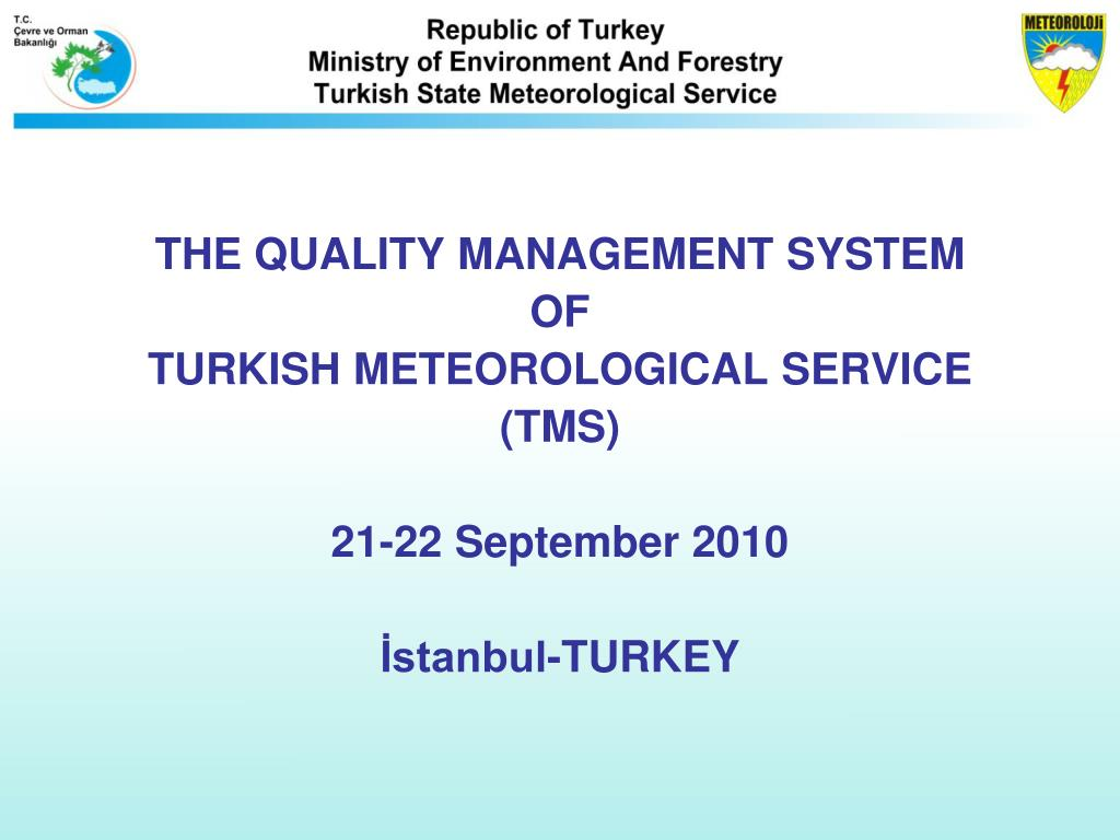PPT - THE QUAL I TY MANAGEMENT SYSTEM OF TURKISH METEOROLOGICAL