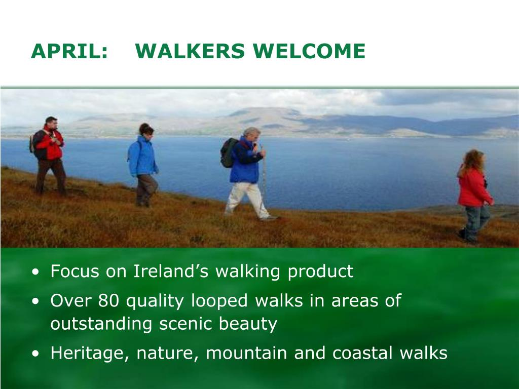 APRIL:	WALKERS WELCOME